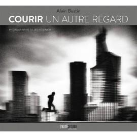 Courir un Autre Regard - Alain Bustin